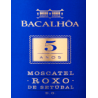 Bacalhôa Moscatel Roxo 5 years