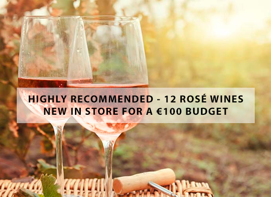 HIGHLY RECOMMENDED – 12 rosé wines new in store for a €100 budget
