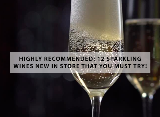 HIGHLY RECOMMENDED – 12 sparkling wines new in store that you must try!