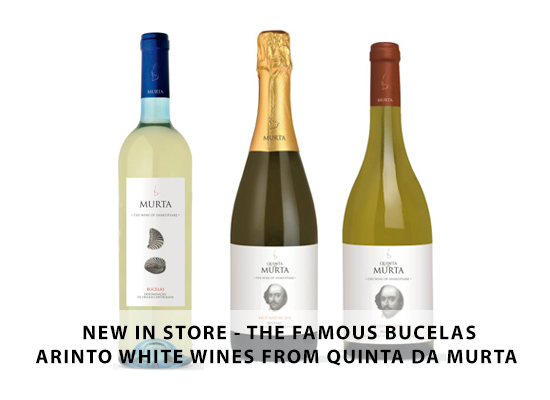 NEW IN STORE – The famous Bucelas Arinto white wines from Quinta da Murta