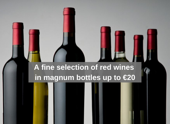 A fine selection of red wines in magnum bottles up to €20