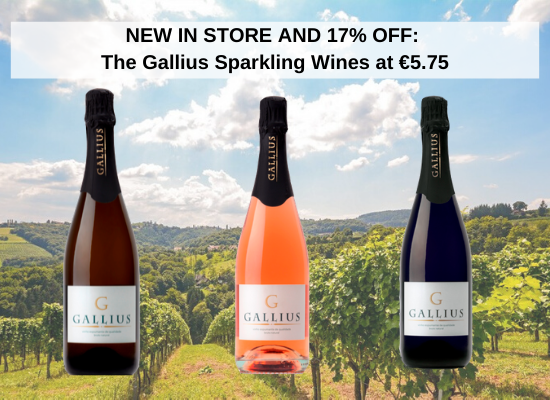 NEW IN STORE AND 17% OFF: The Gallius Sparkling Wines at €5.75