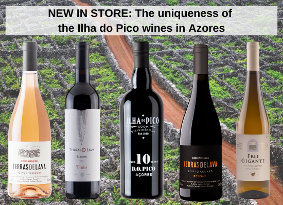 NEW IN STORE: The uniqueness of the Ilha do Pico wines in Azores