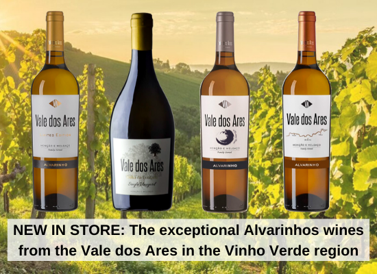 NEW IN STORE: The exceptional Alvarinhos wines from the Vale dos Ares in the Vinho Verde region
