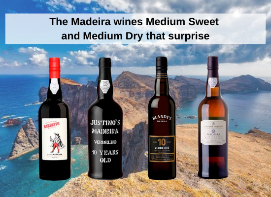 The Madeira wines Medium sweet and Medium dry that surprise
