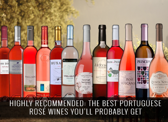 HIGHLY RECOMMENDED: The best Portuguese Rosé wines you'll probably ever get