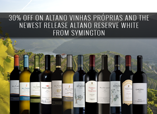 30% OFF on Altano Vinhas Próprias and the new release Altano Reserve White from Symington