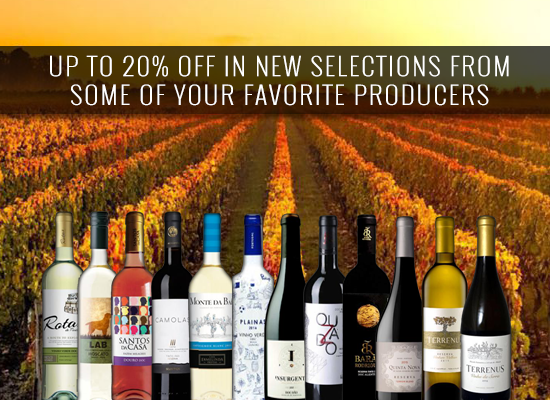 UP TO 20% OFF in new selections from some of your favorite producers