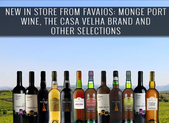 NEW IN STORE from Favaios: Monge Port wine, the Casa Velha brand and other selections