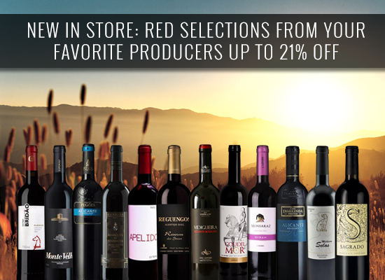 NEW IN STORE: red selections from your favorite producers UP TO 21% OFF