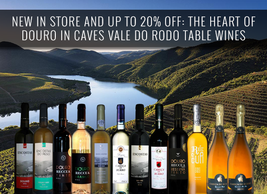 NEW IN STORE AND UP TO 20% OFF: The heart of Douro in Caves Vale do Rodo's table wines
