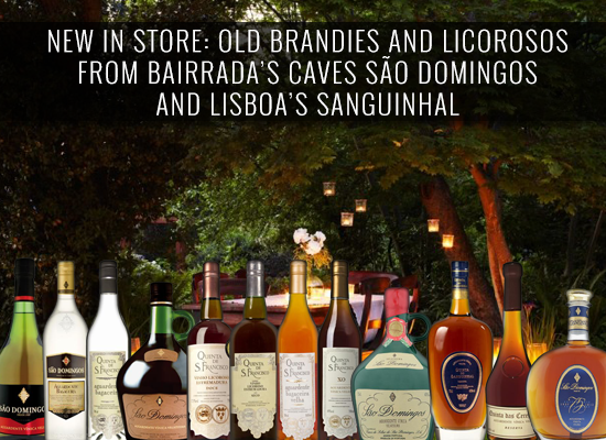 NEW IN STORE: Old brandies and Licorosos from Bairrada's Caves São Domingos and Lisboa's Sanguinhal