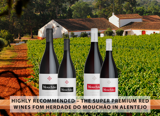 HIGHLY RECOMMENDED – The Super Premium red wines from Herdade do Mouchão in Alentejo